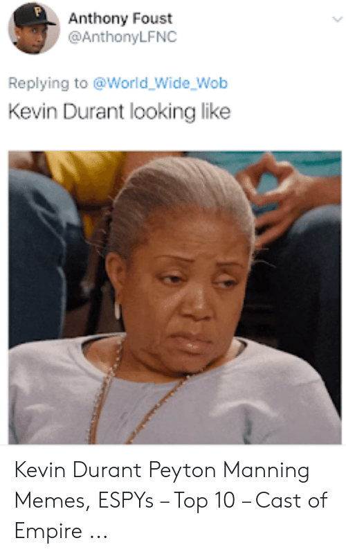 Peyton Manning Memes: Anthony Foust  @AnthonyLFNC  Replying to @World_Wide_Wob  Kevin Durant looking like Kevin Durant Peyton Manning Memes, ESPYs – Top 10 – Cast of Empire ...