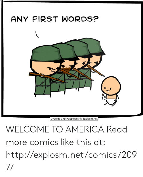 Happiness Explosm: ANY FIRST WORDS?  Cyanide and Happiness  Explosm.net WELCOME TO AMERICA  Read more comics like this at: http://explosm.net/comics/2097/