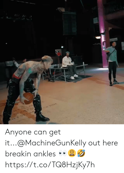 breakin: Anyone can get it...@MachineGunKelly out here breakin ankles 👀😩🤣 https://t.co/TQ8HzjKy7h