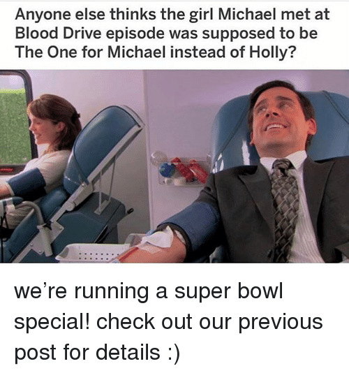 Memes, Super Bowl, and Drive: Anyone else thinks the girl Michael met at  Blood Drive epis  The One for Michael instead of Holly?  ode was supposed to be we're running a super bowl special! check out our previous post for details :)