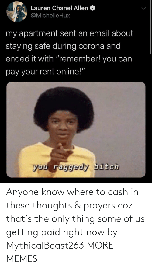 Coz: Anyone know where to cash in these thoughts & prayers coz that's the only thing some of us getting paid right now by MythicalBeast263 MORE MEMES