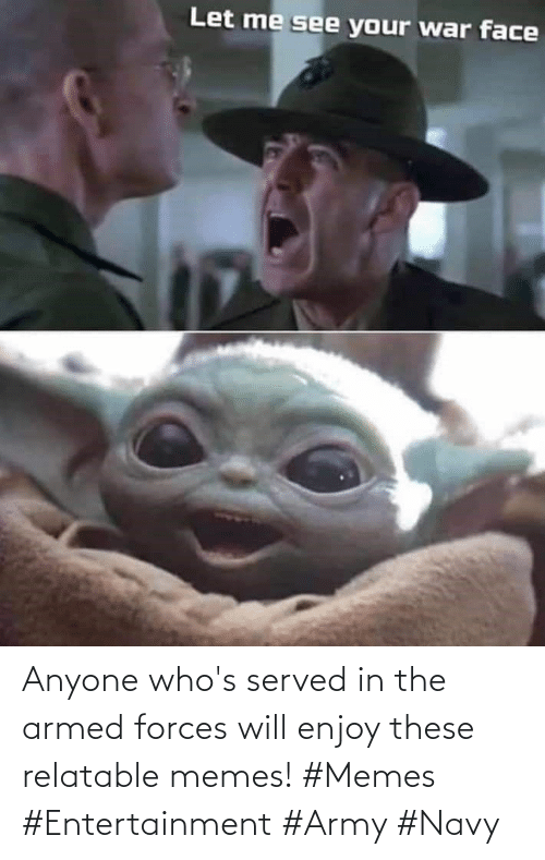 Army: Anyone who's served in the armed forces will enjoy these relatable memes! #Memes #Entertainment #Army #Navy