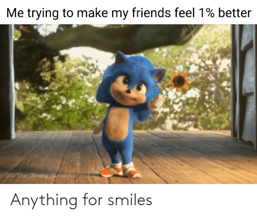 Smiles: Anything for smiles