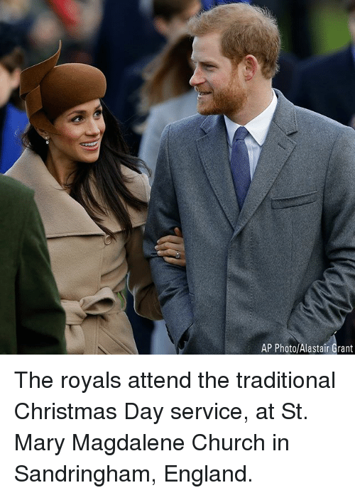 At-St, Christmas, and Church: AP Photo/Alastair Grant The royals attend the traditional Christmas Day service, at St. Mary Magdalene Church in Sandringham, England.