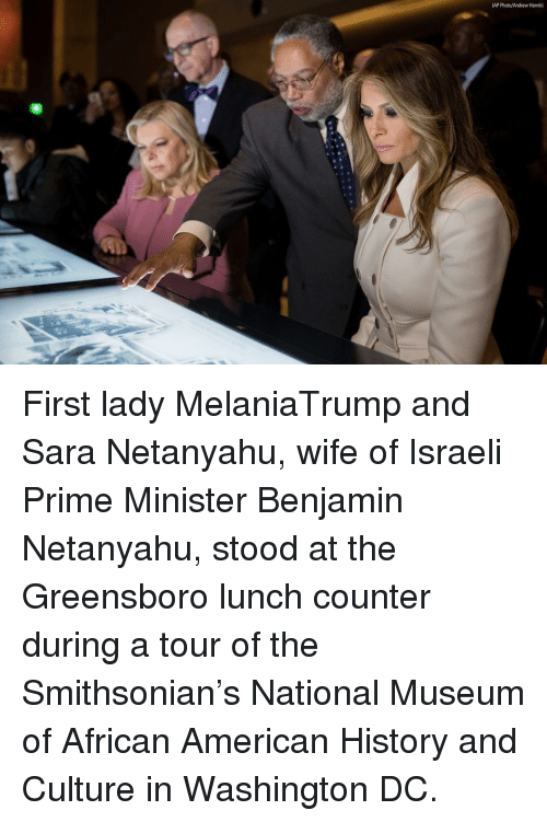 Memes, American, and History: AP Photo/Andrew Harnik) First lady MelaniaTrump and Sara Netanyahu, wife of Israeli Prime Minister Benjamin Netanyahu, stood at the Greensboro lunch counter during a tour of the Smithsonian's National Museum of African American History and Culture in Washington DC.
