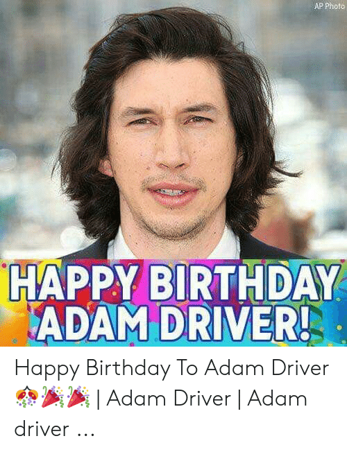 Birthday Adam: AP Photo  HAPPY BIRTHDAY  ADAM DRIVER! Happy Birthday To Adam Driver 🎊🎉🎉 | Adam Driver | Adam driver ...