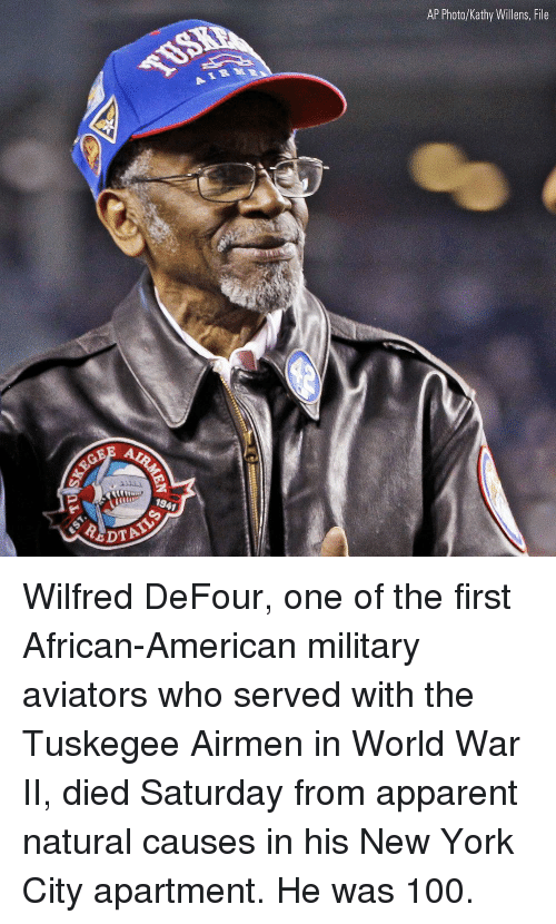 Anaconda, Memes, and New York: AP Photo/Kathy Willens, File  194  DTA Wilfred DeFour, one of the first African-American military aviators who served with the Tuskegee Airmen in World War II, died Saturday from apparent natural causes in his New York City apartment. He was 100.