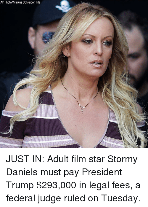 Memes, Star, and Trump: AP Photo/Markus Schreiber, File JUST IN: Adult film star Stormy Daniels must pay President Trump $293,000 in legal fees, a federal judge ruled on Tuesday.
