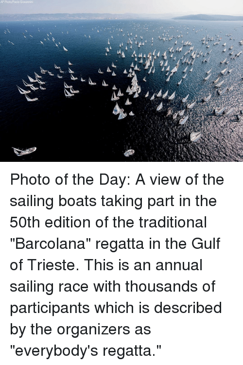 """sailing: AP Photo/Paolo Giovannini Photo of the Day: A view of the sailing boats taking part in the 50th edition of the traditional """"Barcolana"""" regatta in the Gulf of Trieste. This is an annual sailing race with thousands of participants which is described by the organizers as """"everybody's regatta."""""""