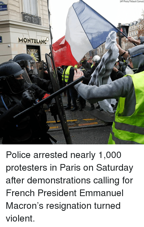 Memes, Police, and Paris: (AP Photo/Thibault Camus)  UE  0  NC Police arrested nearly 1,000 protesters in Paris on Saturday after demonstrations calling for French President Emmanuel Macron's resignation turned violent.