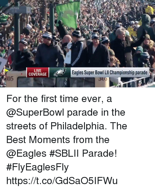 Super Bowl Li: APAN  LIVE  COVERAGE  Eagles Super Bowl LI Championship parade  305  3U For the first time ever, a @SuperBowl parade in the streets of Philadelphia.  The Best Moments from the @Eagles #SBLII Parade! #FlyEaglesFly https://t.co/GdSaO5IFWu