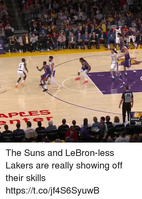 Los Angeles Lakers, Sports, and Lebron: APLES  3RD The Suns and LeBron-less Lakers are really showing off their skills https://t.co/jf4S6SyuwB