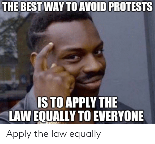 law: Apply the law equally
