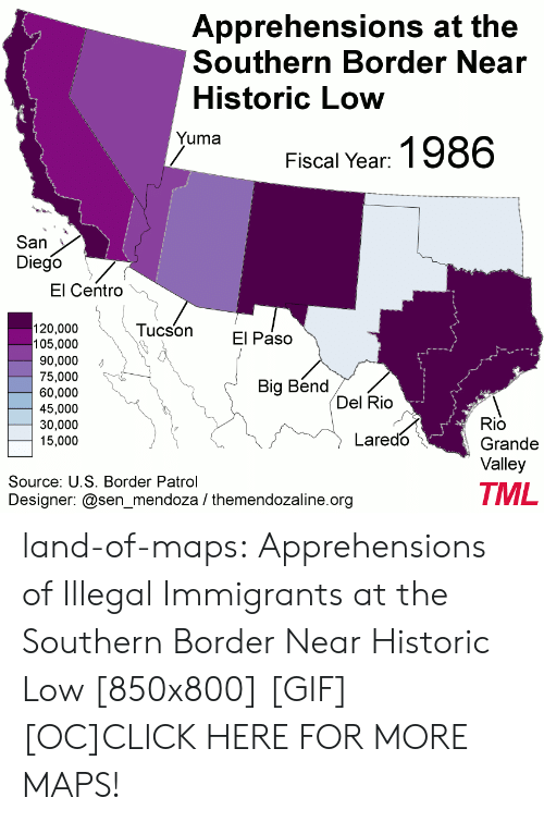 Click, Gif, and Tumblr: Apprehensions at the  Southern Border Near  Historic Low  umaFiscal Year: 1986  San  Diego  El Centro  Tucson El Paso  120,000  105,000  90,000  75,000  60,000  45,000  30,000  15,000  Big Bend  Del Rio  Rio  Grande  Valley  Laredo  Source: U.S. Border Patrol  Designer: @sen_mendoza / themendozaline.org  TML land-of-maps:  Apprehensions of Illegal Immigrants at the Southern Border Near Historic Low [850x800] [GIF] [OC]CLICK HERE FOR MORE MAPS!