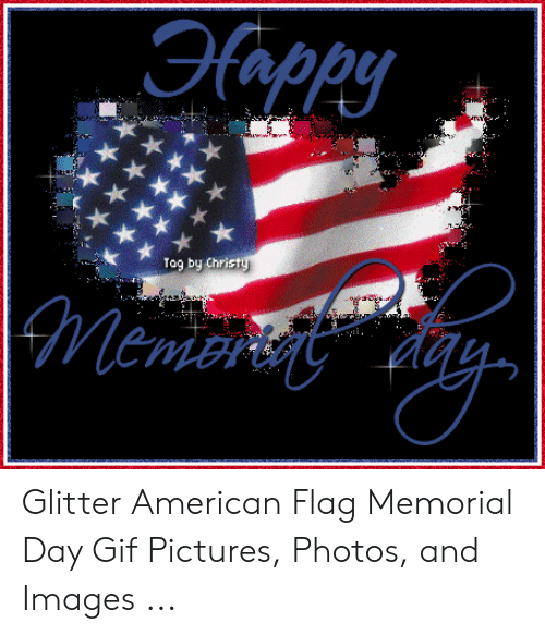 Gif Pictures: appy  Tag by Christy  Memertge ageY, Glitter American Flag Memorial Day Gif Pictures, Photos, and Images ...
