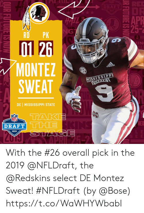 Memes, Nfl, and NFL Draft: APR  25-2  TD  RDPK  TO  THE  01 26  MONTEZ  MISSISSIPPI  DE 1 MISSISSIPPI STATE  as  NFL  DRAFT  RED  2019 With the #26 overall pick in the 2019 @NFLDraft, the @Redskins select DE Montez Sweat! #NFLDraft (by @Bose) https://t.co/WaWHYWbabI