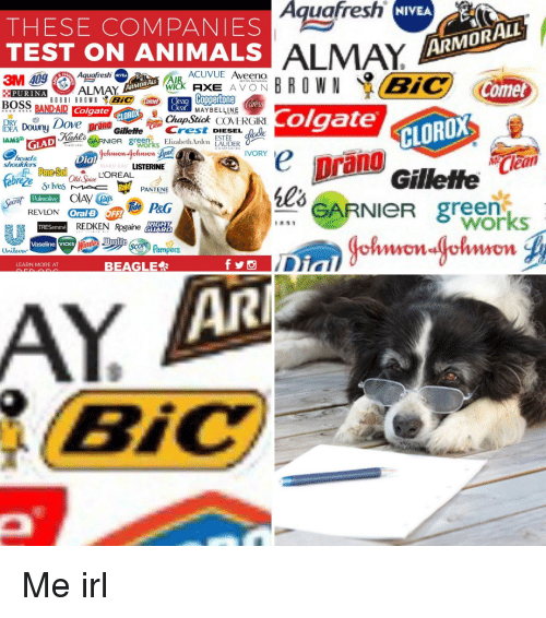 Animals, Dove, and Head: Aquafresh  ALMAY  olgate  NIVEA  THESE COMPANIES  TEST ON ANIMALS  ARMOR ALL  AIR ACUVUE Aveeno  WICK AXE A VON  Aquafresh  3M 409  -PURINA  BOSS BANDAID Col  NIVEA  ACTIVE NATURALS  Comet  ALMAY  ARMORAL  CometClean GOppertone  MAYBELLINE  CLOROX  CLOROX  Gilletfe  DE Douny Dove prand Gillefte Cr  ChapStick COVERGIRIOOE  STEE aade  IVORY  head&  shoulders  Dia  Clean  MARY KAY  ebree  Old Spice  REVION Oral3FFP&G  GARNIeR green  REDKEN Rogaine  works  TRESemmé  womon  Vaseline vicks  COPE  Unilovew  Pampers  LEARN MORE AT  BEAGLE  AR  AY  BiC  2