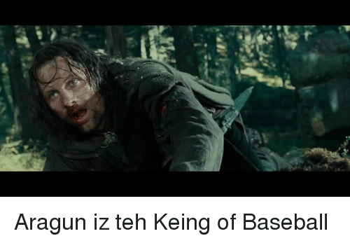 Baseballisms: Aragun iz teh Keing of Baseball