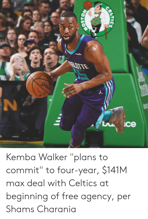 "Boston, Celtics, and Free: arardea  SPALD  ce  BOSTON  BILTICS Kemba Walker ""plans to commit"" to four-year, $141M max deal with Celtics at beginning of free agency, per Shams Charania"