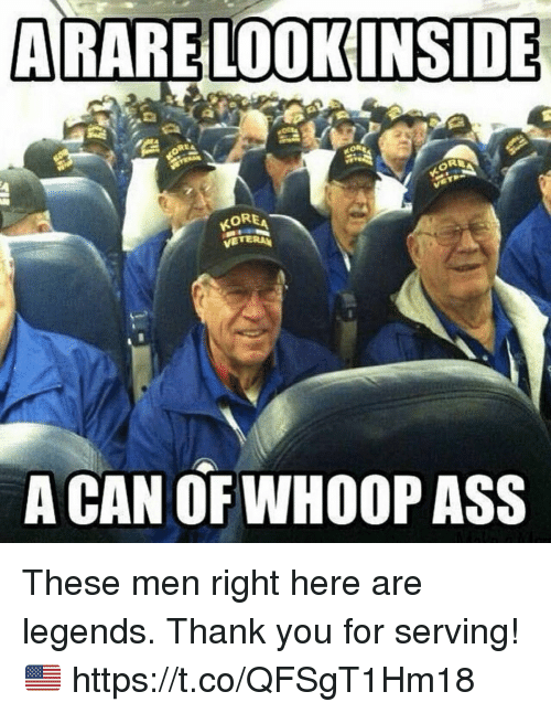 Ass, Memes, and Thank You: ARARELOOKINSIDE  KOREA  A CAN OF WIHOOP ASS These men right here are legends. Thank you for serving!🇺🇸 https://t.co/QFSgT1Hm18