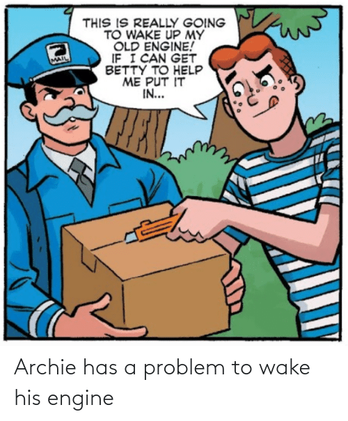 problem: Archie has a problem to wake his engine