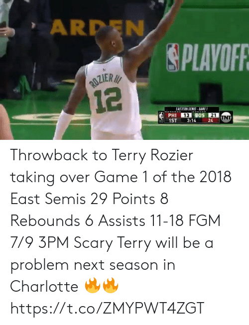 Bane, Memes, and Charlotte: ARDEN  PLAVOFR  EASTERN SENIS BANE  13  21  1ST3:1424 Throwback to Terry Rozier taking over Game 1 of the 2018 East Semis  29 Points 8 Rebounds 6 Assists 11-18 FGM 7/9 3PM  Scary Terry will be a problem next season in Charlotte 🔥🔥 https://t.co/ZMYPWT4ZGT