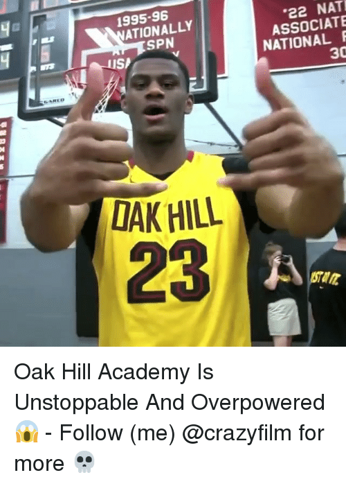 Memes, Academy, and 🤖: ARE  1995-96  SPN  SP  DAK HILL  .22 NAT  ASSOCIATE  30 Oak Hill Academy Is Unstoppable And Overpowered 😱 - Follow (me) @crazyfilm for more 💀
