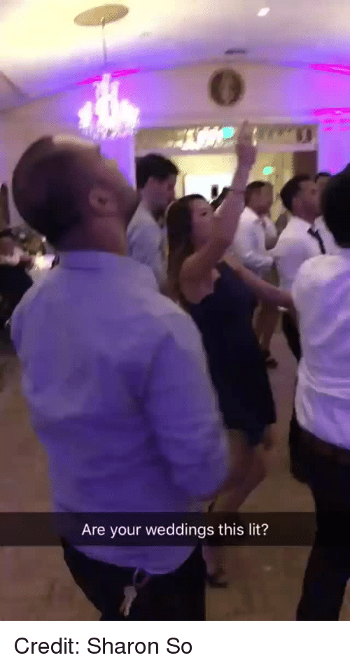 Facebook, Lit, and Videos: Are your weddings this lit? Credit: Sharon So