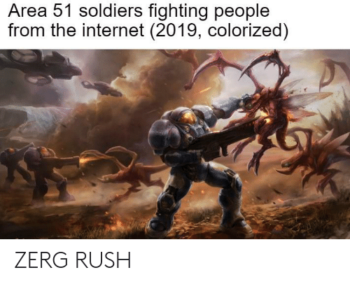 zerg rush: Area 51 soldiers fighting people  from the internet (2019, colorized) ZERG RUSH