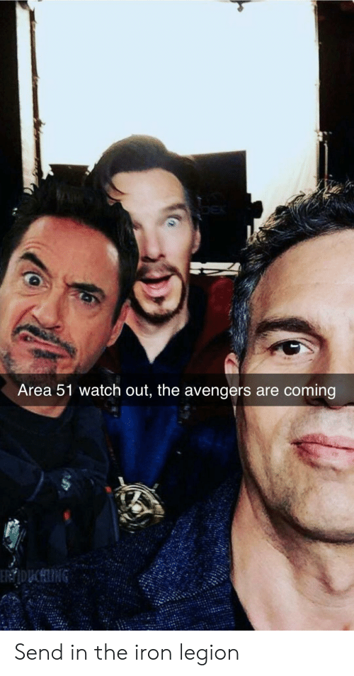 Watch Out, Avengers, and The Avengers: Area 51 watch out, the avengers are coming  ERDUCHING Send in the iron legion