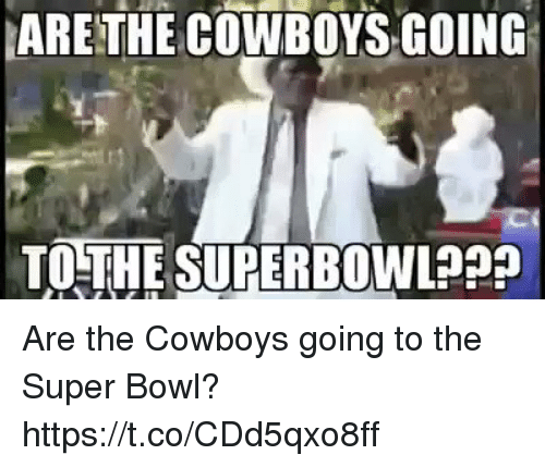 Dallas Cowboys, Football, and Nfl: ARETHE COWBOYS GOING  TOTHE SUPERBOWL29 Are the Cowboys going to the Super Bowl? https://t.co/CDd5qxo8ff