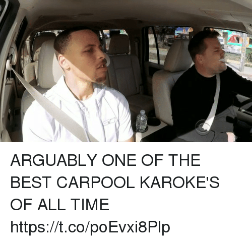 Best, Time, and Girl Memes: ARGUABLY ONE OF THE BEST CARPOOL KAROKE'S OF ALL TIME  https://t.co/poEvxi8Plp