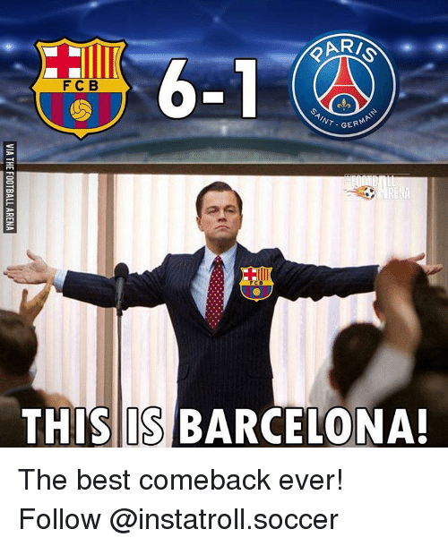 Barcelona, Memes, and Aries: ARI  F C B  AINT  GER  THIS IS BARCELONA! The best comeback ever! Follow @instatroll.soccer