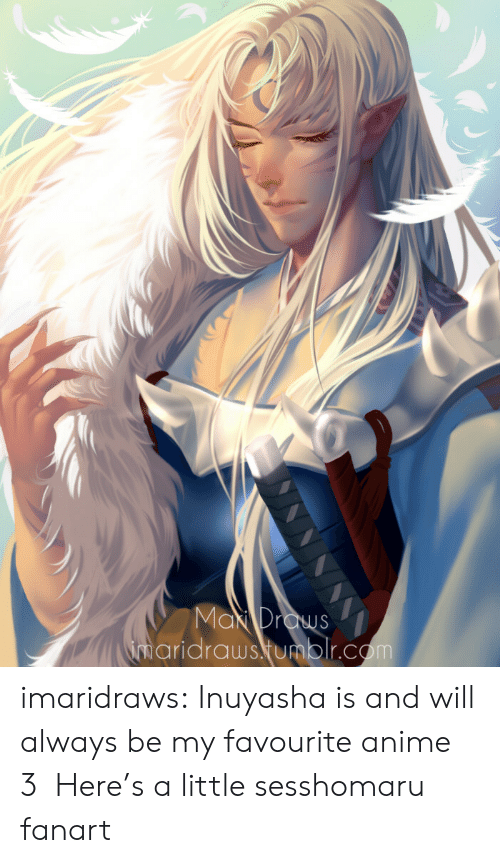 Anime, Target, and Tumblr: aridraws tumblr.com imaridraws:  Inuyasha is and will always be my favourite anime 3 Here's a little sesshomaru fanart