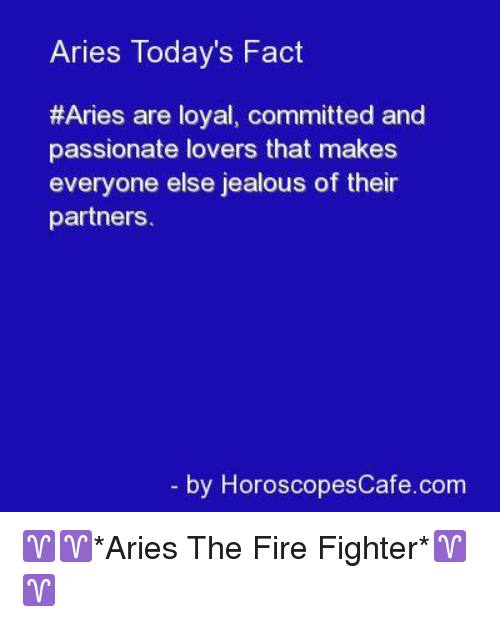 Aries Today's Fact #Aries Are Loyal Committed and Passionate