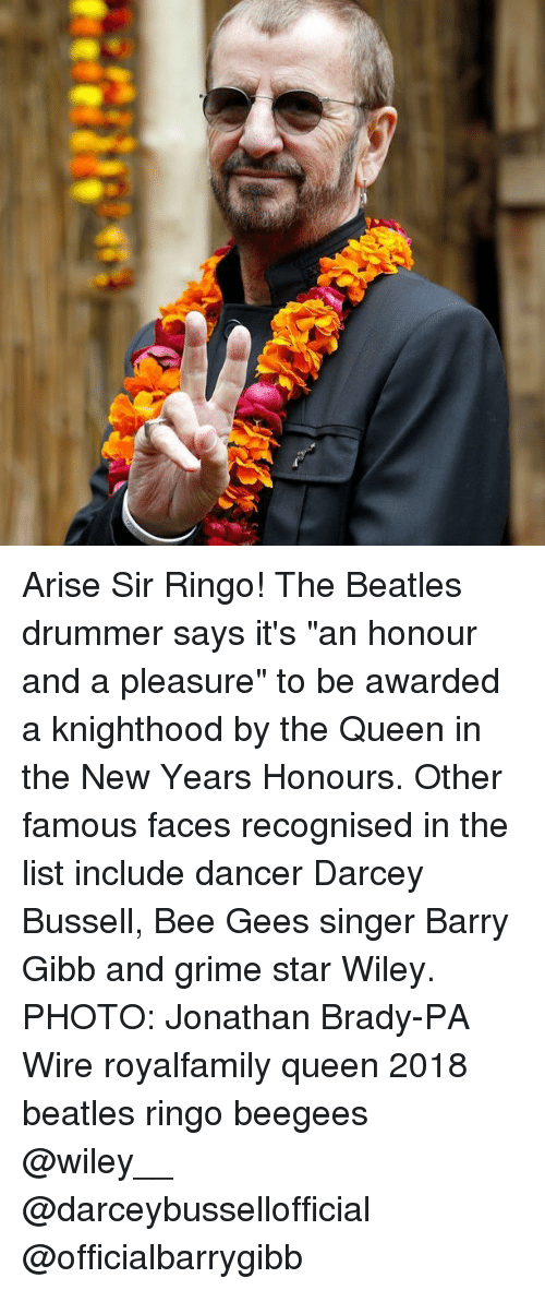 """Memes, The Beatles, and Queen: Arise Sir Ringo! The Beatles drummer says it's """"an honour and a pleasure"""" to be awarded a knighthood by the Queen in the New Years Honours. Other famous faces recognised in the list include dancer Darcey Bussell, Bee Gees singer Barry Gibb and grime star Wiley. PHOTO: Jonathan Brady-PA Wire royalfamily queen 2018 beatles ringo beegees @wiley__ @darceybussellofficial @officialbarrygibb"""