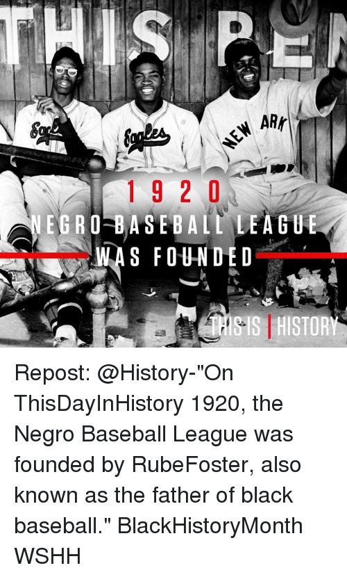 "Baseballisms: ARK  NEW  1920  EGRO-BASEBALL LEAGU  WAS FOU-N D E D Repost: @History-""On ThisDayInHistory 1920, the Negro Baseball League was founded by RubeFoster, also known as the father of black baseball."" BlackHistoryMonth WSHH"