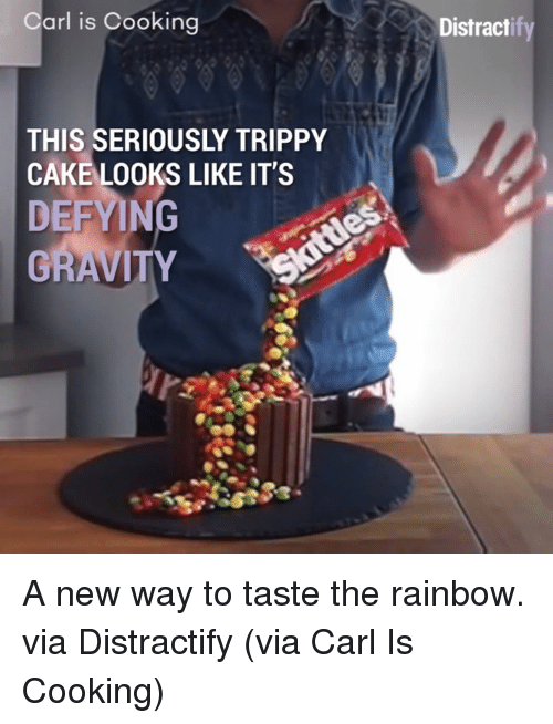 Trippiness: arl is Cooking  THIS SERIOUSLY TRIPPY  CAKE LOOKS LIKE IT'S  DEFYING  GRAVITY  Distract A new way to taste the rainbow.  via Distractify  (via Carl Is Cooking)