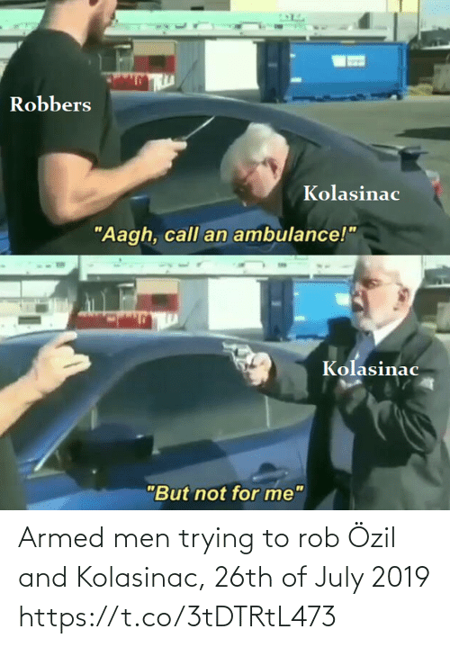Trying: Armed men trying to rob Özil and Kolasinac, 26th of July 2019 https://t.co/3tDTRtL473