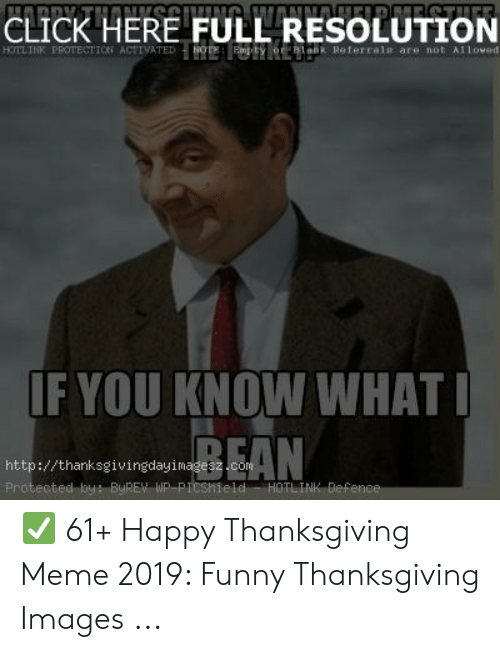 Click, Funny, and Meme: ARPY  CLICK HERE FULL RESOLUTION  HOTLINK PROTECTION ACTIVATED oTE Mty or Bleak Reterrals are not A1owed  NNDERDNESTHEE  IF YOU KNOW WHAT  REAN  http://thanksgivingday i magesz.com  Protected by ByPEW WP-PICshteld HOTLINK Defence ✅ 61+ Happy Thanksgiving Meme 2019: Funny Thanksgiving Images ...