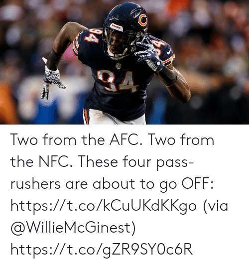 Memes, 🤖, and Nfc: ARS Two from the AFC. Two from the NFC.  These four pass-rushers are about to go OFF: https://t.co/kCuUKdKKgo (via @WillieMcGinest) https://t.co/gZR9SY0c6R