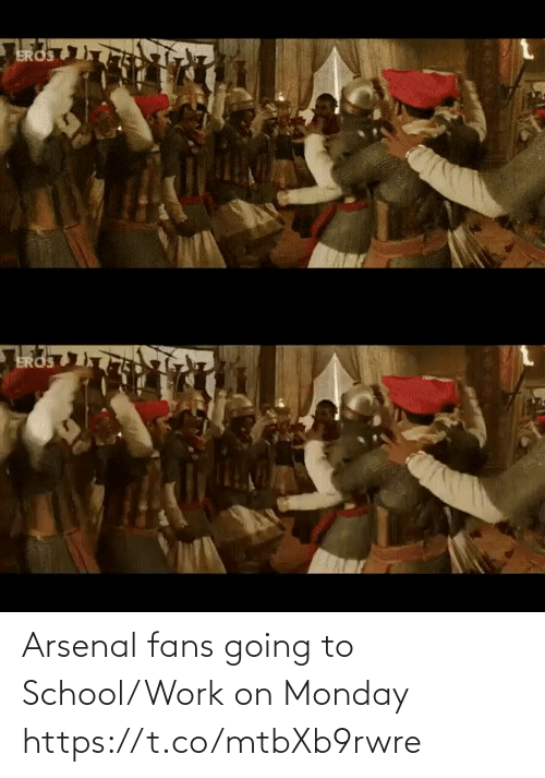 School: Arsenal fans going to School/Work on Monday  https://t.co/mtbXb9rwre