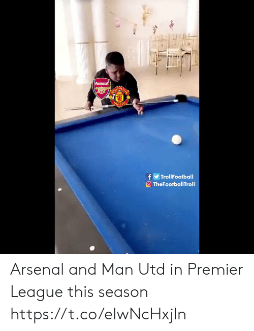 Arsenal, Memes, and Premier League: Arsenal  fTrollFootball  TheFootballTroll Arsenal and Man Utd in Premier League this season https://t.co/eIwNcHxjln