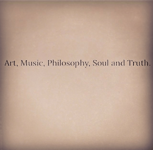 Music, Philosophy, and Truth: Art, Music, Philosophy, Soul and Truth.