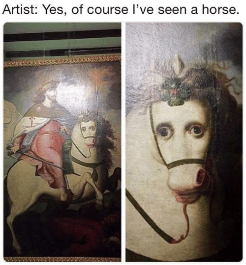 Funny, Tumblr, and Horse: Artist: Yes, of course l've seen a horse