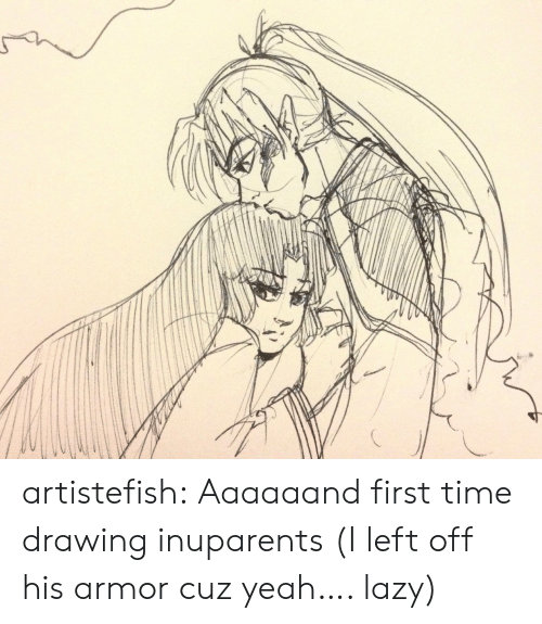 Lazy, Target, and Tumblr: artistefish:  Aaaaaand first time drawing inuparents  (I left off his armor cuz yeah…. lazy)