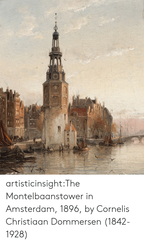 Tumblr, Amsterdam, and Blog: artisticinsight:The Montelbaanstower in Amsterdam, 1896, by Cornelis Christiaan Dommersen (1842-1928)