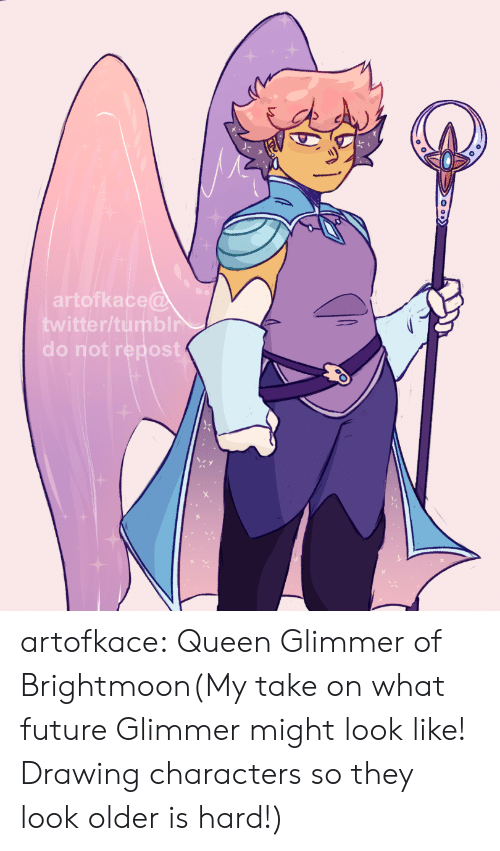 Take On: artofkace@  twitter/tumblr  do not repost artofkace:  Queen Glimmer of Brightmoon(My take on what future Glimmer might look like! Drawing characters so they look older is hard!)