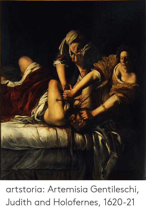 Tumblr, Blog, and Http: artstoria: Artemisia Gentileschi, Judith and Holofernes, 1620-21