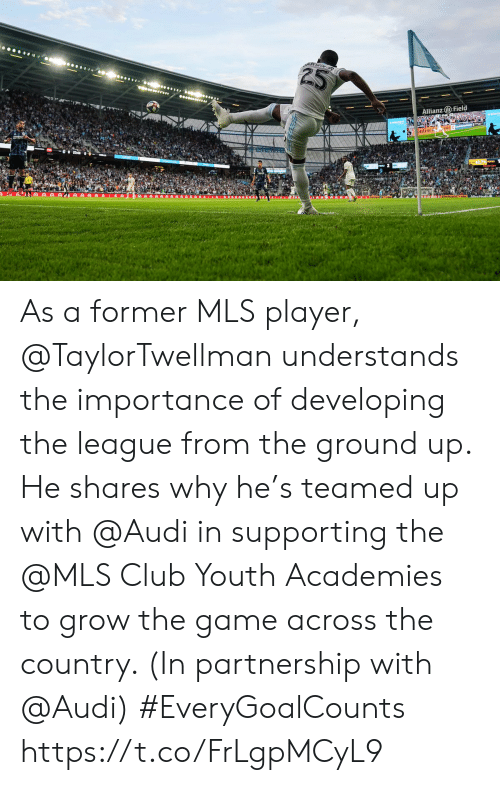 Supporting: ARWIN  Allianz Field  intine As a former MLS player, @TaylorTwellman understands the importance of developing the league from the ground up.  He shares why he's teamed up with @Audi in supporting the @MLS Club Youth Academies to grow the game across the country. (In partnership with @Audi) #EveryGoalCounts https://t.co/FrLgpMCyL9
